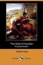The Gold of Fairnilee (Illustrated Edition) (Dodo Press)