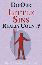Do Our Little Sins Really Count?