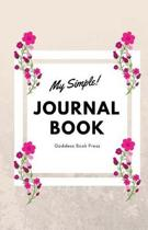 Goddess Book Press / My Simple! Journal / Pink Flowers Journal Book / Blank Diary /