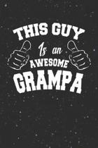 This Guy Is An Awesome Grampa: Family life Grandpa Dad Men love marriage friendship parenting wedding divorce Memory dating Journal Blank Lined Note