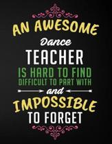 An Awesome Dance Teacher Is Hard to Find Difficult to Part with and Impossible to Forget