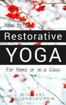 How To Do Restorative Yoga