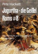 Jugurtha - die Geißel Roms #8