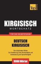 Wortschatz Deutsch-Kirgisisch F r Das Selbststudium - 9000 W rter