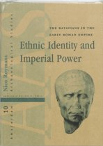 Ethnic Identity and Imperial Power: The Batavians in the Early Roman Empire