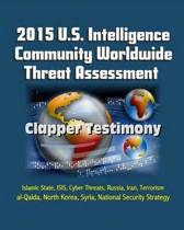 2015 U.S. Intelligence Community Worldwide Threat Assessment - Clapper Testimony