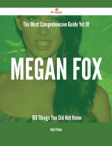 The Most Comprehensive Guide Yet Of Megan Fox - 161 Things You Did Not Know