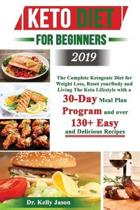Keto Diet for Beginners 2019: The Complete Ketogenic Diet for Weight Loss, Reset your Body and Living The Keto Lifestyle with a 30-Day Meal Plan Pro