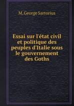 Essai Sur L'Etat Civil Et Politique Des Peuples D'Italie Sous Le Gouvernement Des Goths