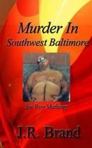 Murder in Southwest Baltimore