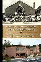 From the Mountain to a Shining Hill - The First Eighty Years of the Fort Mill Church of God