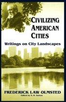 Civilizing American Cities