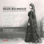 Un Hab' so Große sehnsucht doch …: Lieder und Balladen von Helen Buchholtz