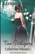 Time Whispers Collection: Volume One