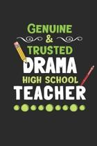 Genuine & Trusted High School Drama Teacher: 3 Month Planner for Teachers - 90 Day Diary & Notebook Undated