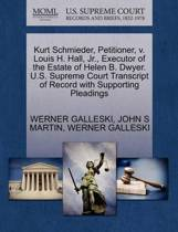 Kurt Schmieder, Petitioner, V. Louis H. Hall, JR., Executor of the Estate of Helen B. Dwyer. U.S. Supreme Court Transcript of Record with Supporting Pleadings