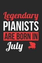 Piano Notebook - Legendary Pianists Are Born In July Journal - Birthday Gift for Pianist Diary