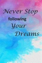 Never Stop Following Your Dreams