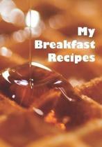 My Breakfast Recipes