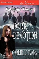 Dark Devotion [Fatefully Yours 1] (Siren Publishing Lovextreme Forever Manlove)