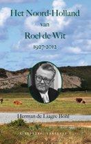 Het Noord-Holland van Roel de Wit 1927 - 2012