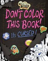 Boek cover Gravity Falls Dont Color This Book! van Emmy Cicierega