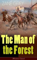 The Man of the Forest (Western Classic)