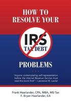 How to Resolve Your IRS Tax Debt Problems
