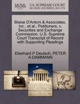 Blaise d'Antoni & Associates, Inc., Et Al., Petitioners, V. Securities and Exchange Commission. U.S. Supreme Court Transcript of Record with Supporting Pleadings
