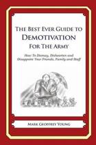 The Best Ever Guide to Demotivation for the Army