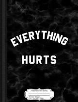 Everything Hurts Workout Composition Notebook