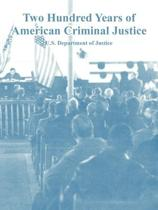Two Hundred Years of American Criminal Justice