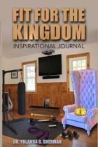 Fit For The Kingdom: An Inspirational Journal