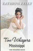Time Whispers Mississippi: A Time Travel Romance Short Story
