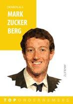 Topondernemers 5 - Denken als Mark Zuckerberg