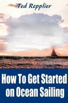 How to Get Started on Ocean Sailing