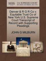 Denver & R G R Co V. Equitable Trust Co of New York U.S. Supreme Court Transcript of Record with Supporting Pleadings