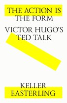 The action is the form. Victor's Hugo's TED talk.