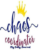 Chaos Coordinator My Daily Journal