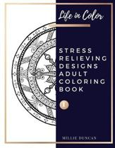 STRESS RELIEVING DESIGNS ADULT COLORING BOOK (Book 1)