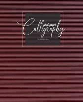 Calligraphy grid paper For practice writing: Calligraphy Paper Sheets Alphabets Practice Hand Writing, Dot Grid, for Beginners