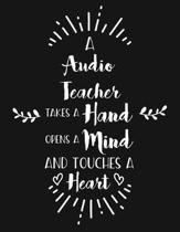 A Audio Teacher Takes a Hand Opens a Mind and Touches a Heart