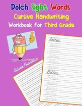Dolch Sight Words Cursive Handwriting Workbook for Third Grade