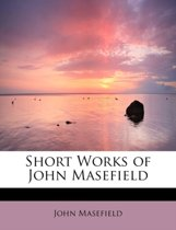 Short Works of John Masefield