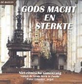 Gods macht en sterkte - Niet-ritmische samenzang vanuit de Grote Kerk te Zwolle met Peter Eilander, orgel