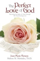 The Perfect Love of God: Becoming the Bride of Christ through His Transforming Love