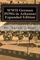 WWII German POWs in Arkansas - Expanded Edition