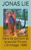 Hans de Sjoholm et le sorcier finnois L'Ermitage, 1896