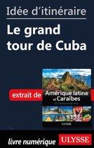 Idée d'itinéraire - Le grand tour de Cuba