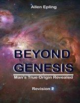Beyond Genesis: Man's True Origin Revealed